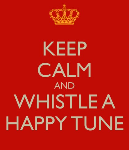 keep-calm-and-whistle-a-happy-tune-2