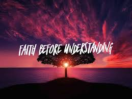 faith before understanding